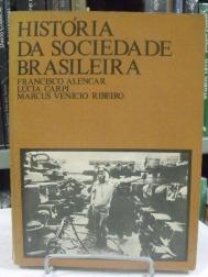 historia-da-sociedade-brasileira-franciso-alencar-lucia
